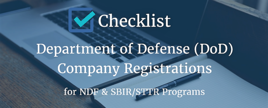 Checklist – Company Registrations for DoD Non-Dilutive Funding & SBIR/STTR Programs