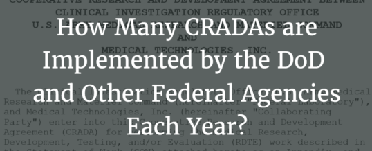 How Many CRADAs are Implemented by the DoD and Other Federal Agencies Each Year?
