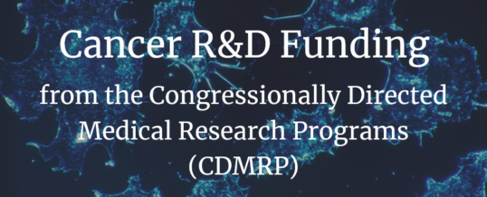 Cancer R&D Funding from the Congressionally Directed Medical Research Program (CDMRP)