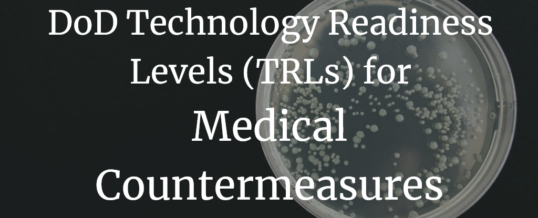DoD Technology Readiness Levels (TRLs) for Medical Countermeasures (MCMs)