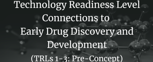 Technology Readiness Level (TRL) Connections to Early Drug Discovery and Development (TRLs 1-3: Pre-Concept)
