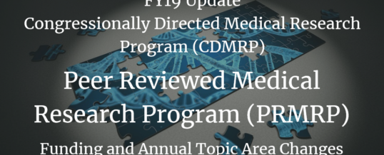 FY19 Update: Congressionally Directed Medical Research Program (CDMRP) Peer Reviewed Medical Research Program (PRMRP) Funding and Annual Topic Area Changes